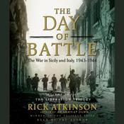 The Day of Battle: The War in Sicily and Italy, 1943–1944 Audiobook, by Rick Atkinson