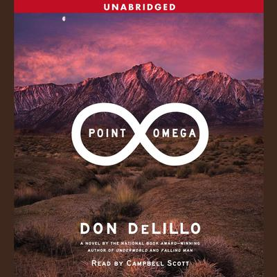 Point Omega: A Novel Audiobook, by Don DeLillo