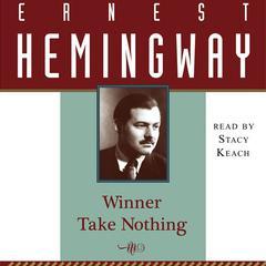 Winner Take Nothing Audiobook, by Ernest Hemingway