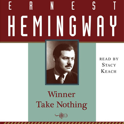 Winner Take Nothing Audiobook, by Ernest Hemingway