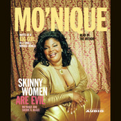 Skinny Women Are Evil: Notes of a Big Girl in a Small-Minded World Audiobook, by Mo'Nique
