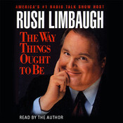 The Way Things Ought to Be, by Rush Limbaugh