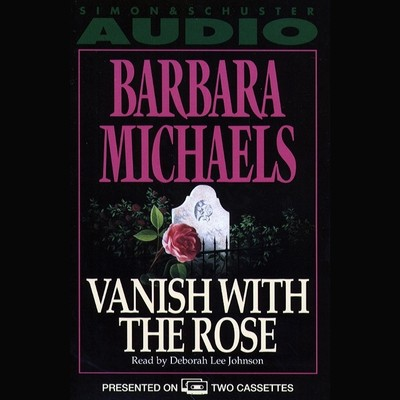 Vanish with the Rose Audiobook, by Elizabeth Peters