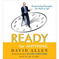 Ready for Anything: 52 Productivity Principles for Work and Life Audiobook, by David Allen