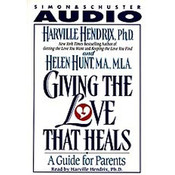 Giving the Love That Heals: A Guide for Parents Audiobook, by Harville Hendrix
