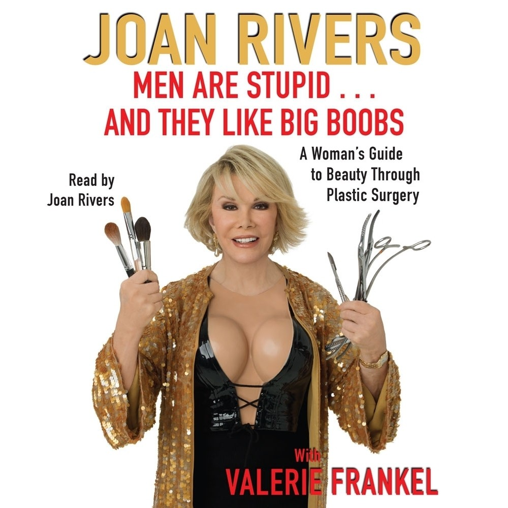 Printable Men Are Stupid . . . And They Like Big Boobs: A Woman's Guide to Beauty through Plastic Surgery Audiobook Cover Art