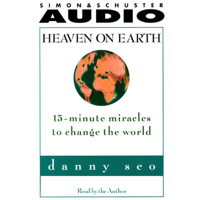 Heaven on Earth: 15-Minute Miracles to Change the World Audiobook, by Danny Seo