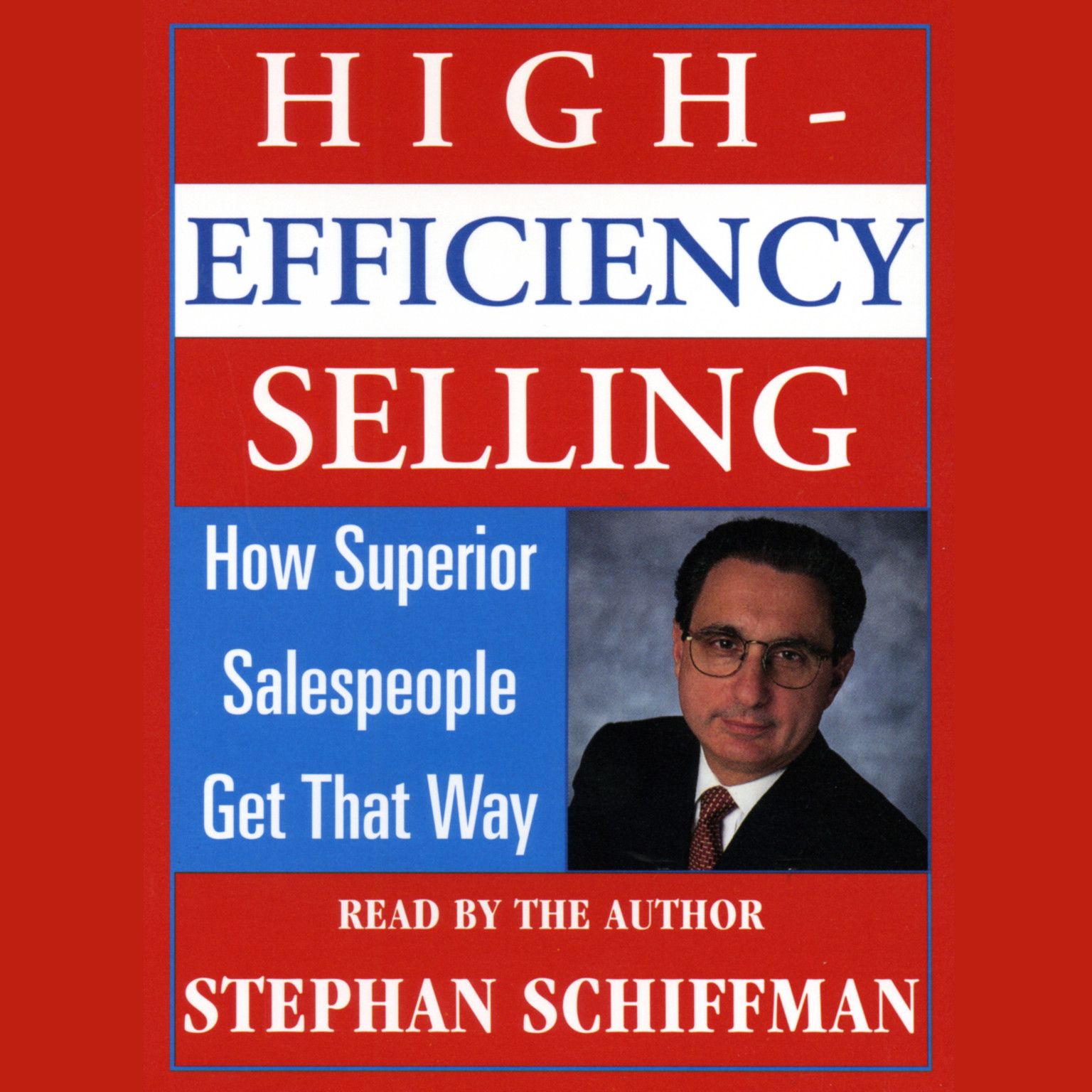 Printable High Efficiency Selling: How Superior Salespeople Get That Way Audiobook Cover Art