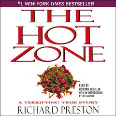 Hot Zone: A Terrifying True Story Audiobook, by Richard Preston