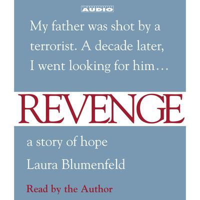 Revenge: A Story of Hope Audiobook, by Laura Blumenfeld