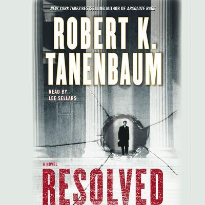 Resolved: A Novel Audiobook, by Robert K. Tanenbaum