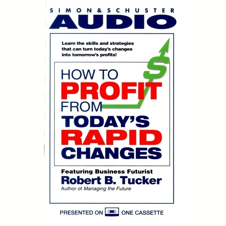 Printable How to Profit from Today's Rapid Changes Audiobook Cover Art