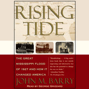 Rising Tide: The Great Mississippi Flood of 1927 and How It Changed America Audiobook, by John M. Barry