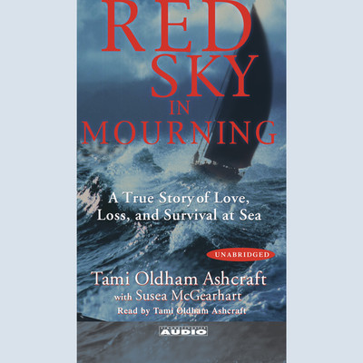Red Sky In Mourning: The True Story of a Womans Courage and Survival at Sea Audiobook, by Tami Oldham Ashcraft
