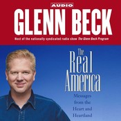 The Real America: Messages from the Heart and Heartland, by Glenn Beck