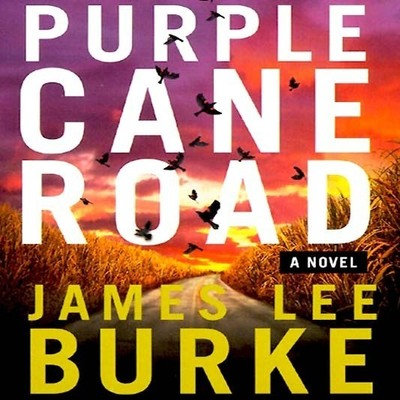Purple Cane Road (Abridged) Audiobook, by James Lee Burke