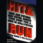 Hit and Run: How Jon Peters and Peter Guber Took Sony for a Ride in Hollywood Audiobook, by Nancy Griffin