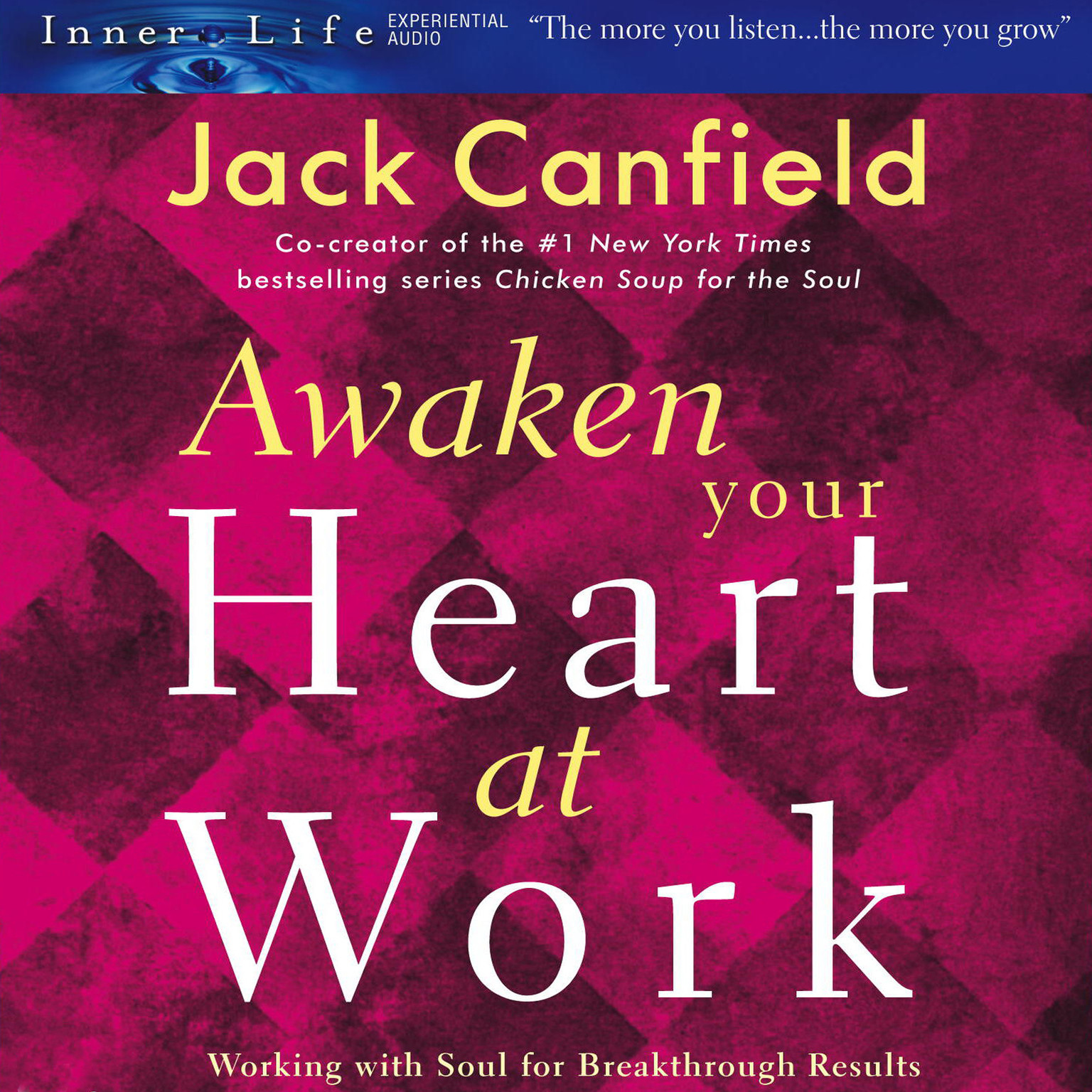 Printable Awaken Your Heart at Work: Working with Soul for Breakthough Results Audiobook Cover Art
