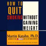 How to Quit Smoking without Gaining Weight Audiobook, by Martin Katahn