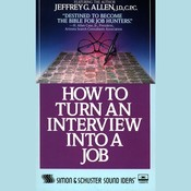How to Turn An Interview Into A Job, by Jeffrey G. Allen