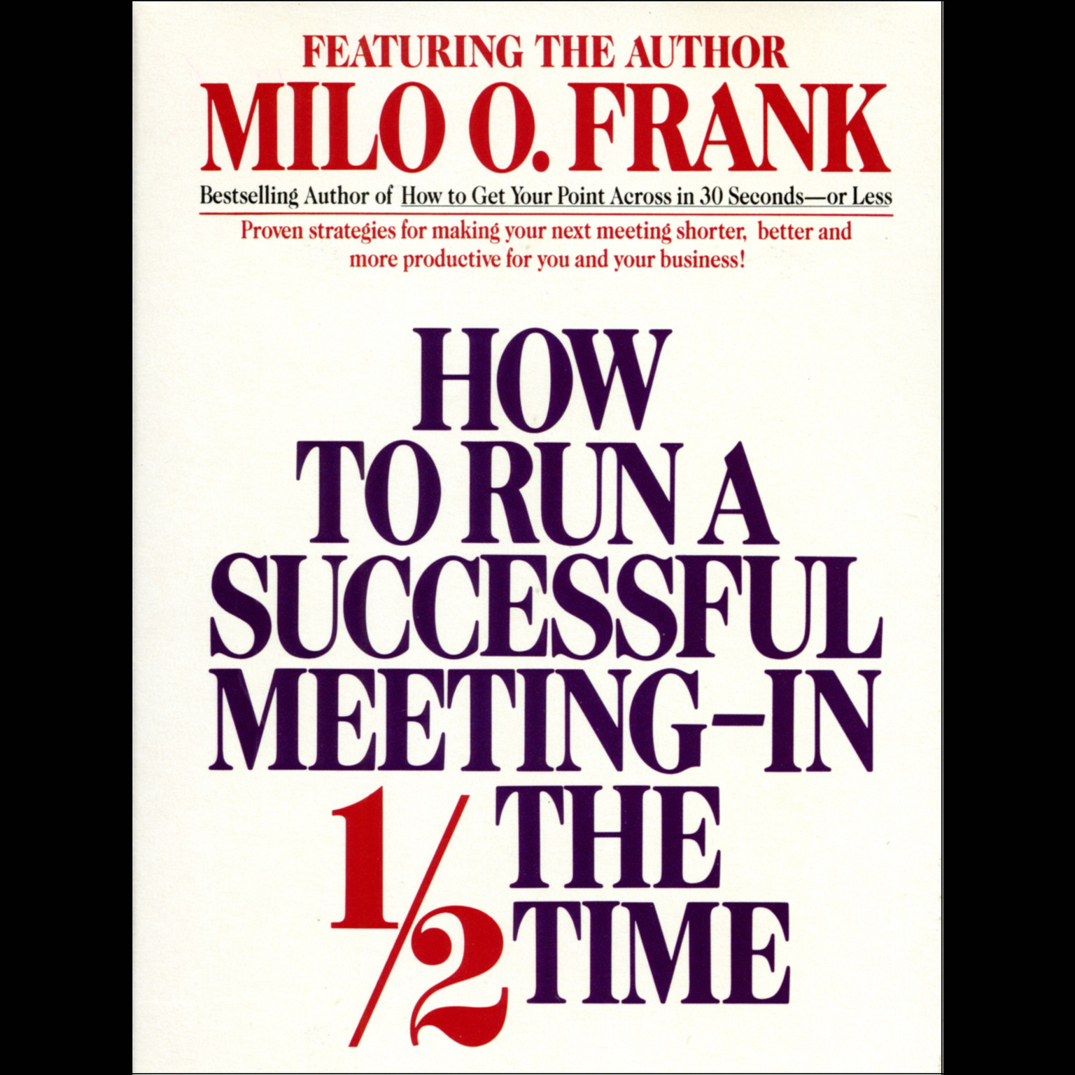 Printable How to Run A Successful Meeting In ½ the Time Audiobook Cover Art