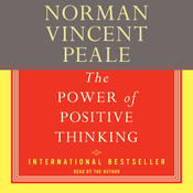 The Power Of Positive Thinking The Audiobook, by Norman Vincent Peale