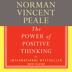 The Power Of Positive Thinking The: A Practical Guide To Mastering The Problems Of Everyday Living Audiobook, by Norman Vincent Peale
