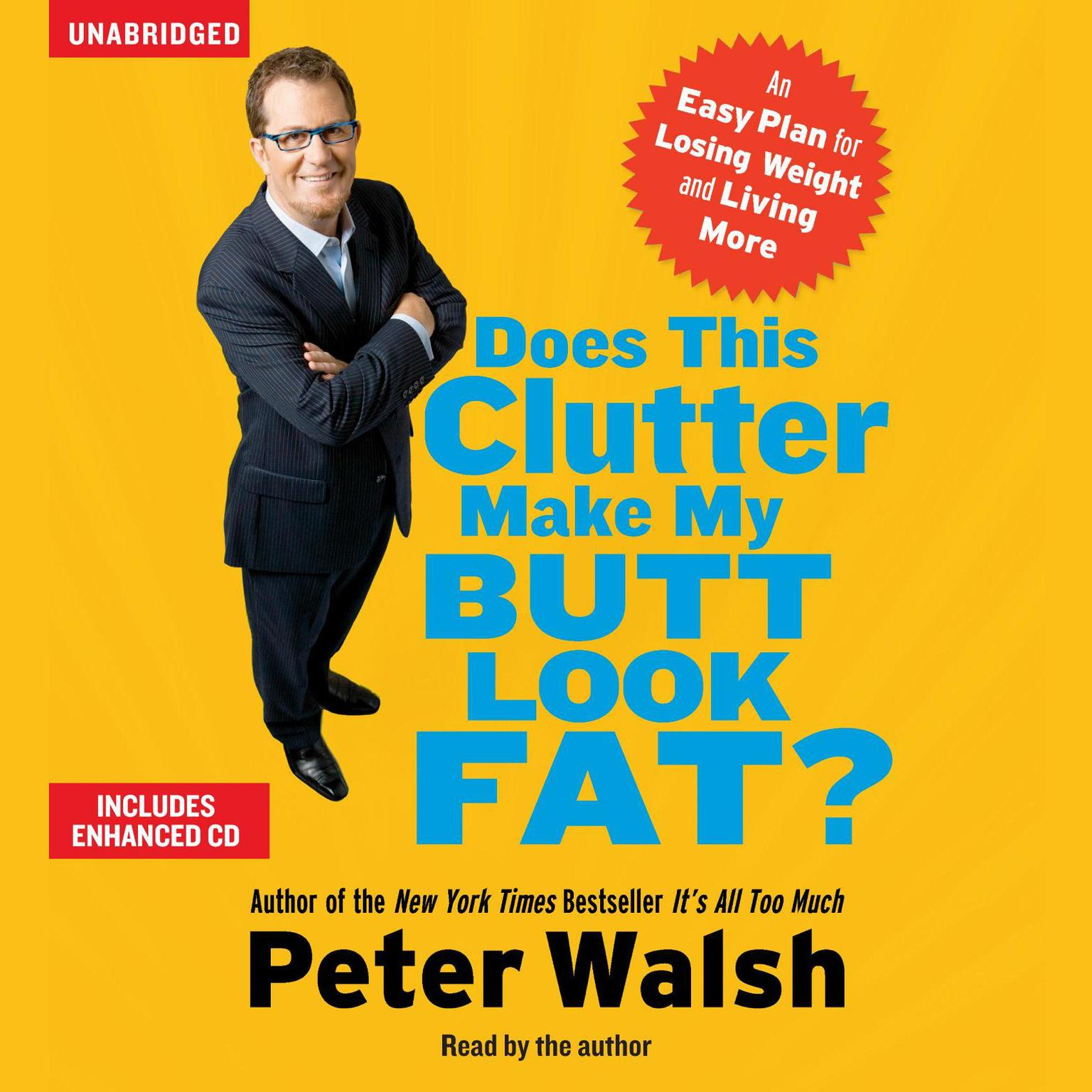 Printable Does This Clutter Make My Butt Look Fat?: An Easy Plan for Losing Weight and Living More Audiobook Cover Art