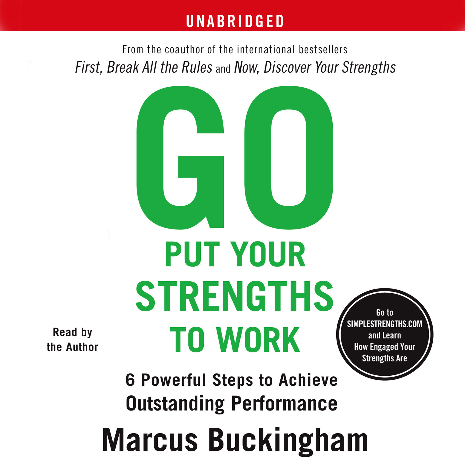 Printable Go Put Your Strengths to Work: 6 Powerful Steps to Achieve Outstanding Performance Audiobook Cover Art