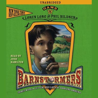 Game 2: #2 in the Barnstormers Tales of the Travelin Audiobook, by Loren Long