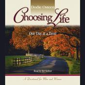 Choosing Life: One Day at a Time Audiobook, by Dodie Osteen
