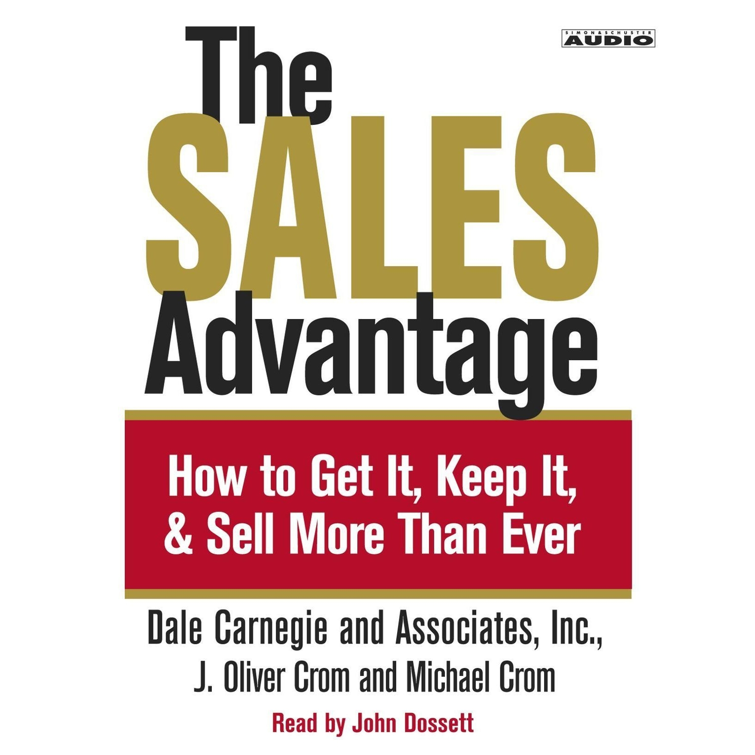 Printable The Sales Advantage: How to Get It, Keep It, and Sell More Than Ever Audiobook Cover Art