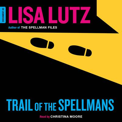 Trail of the Spellmans: Document #5 Audiobook, by Lisa Lutz