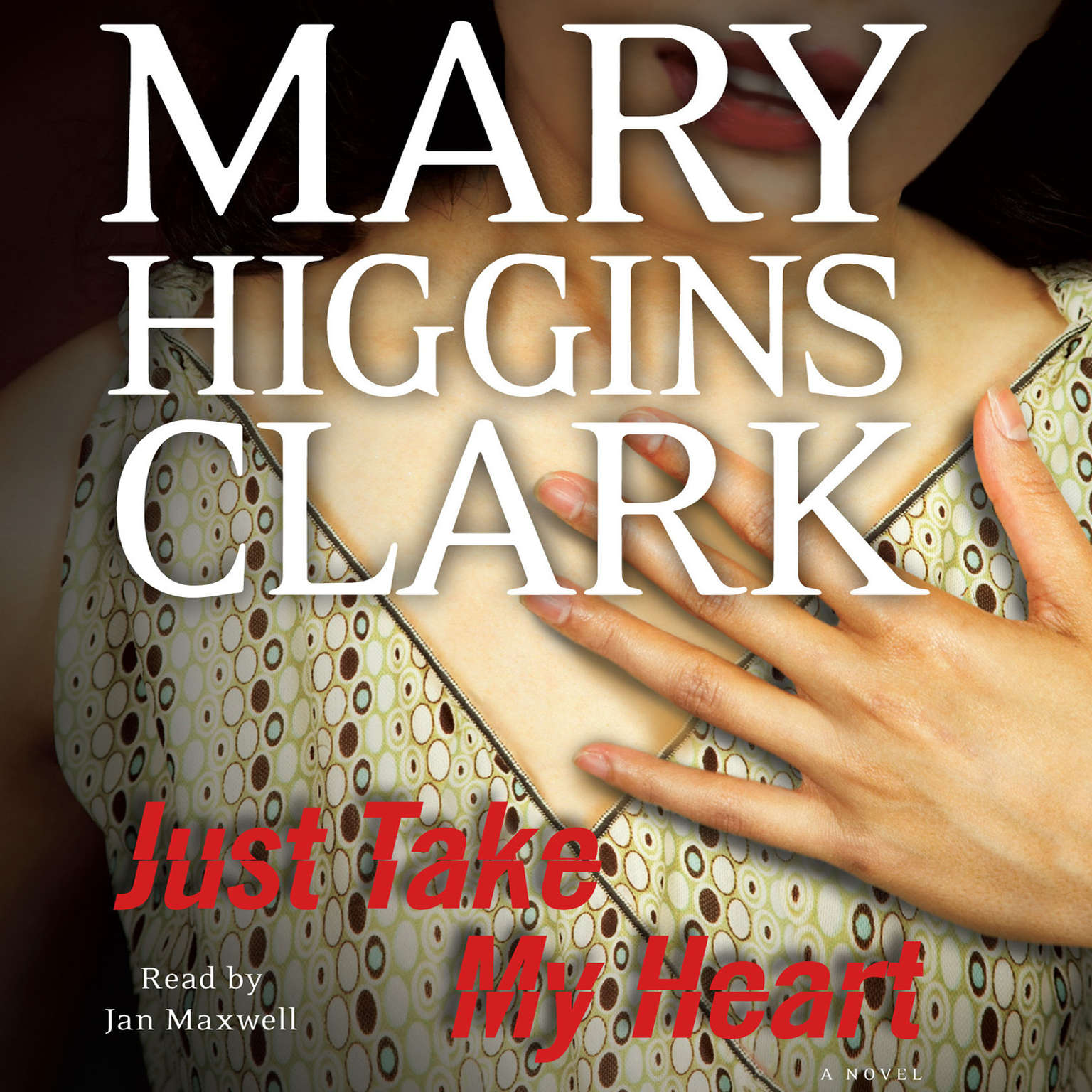 Printable Just Take My Heart: A Novel Audiobook Cover Art