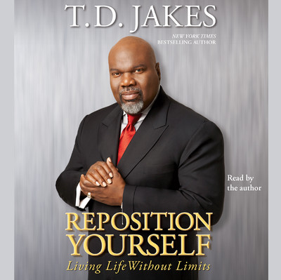 Reposition Yourself: Living Life Without Limits Audiobook, by T. D. Jakes