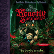 The Jungle Vampire: An Awfully Beastly Business Audiobook, by David Sinden, Matthew Morgan, Guy Macdonald
