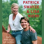 The Time of My Life Audiobook, by Patrick Swayze, Lisa Niemi Swayze