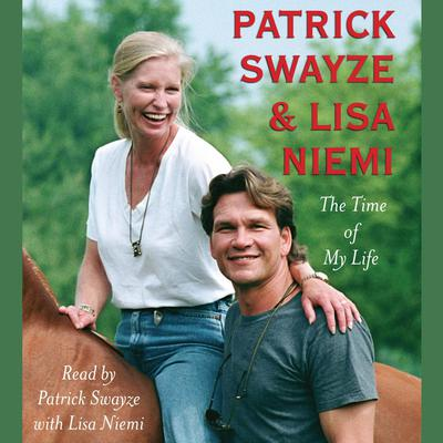The Time of My Life Audiobook, by Patrick Swayze
