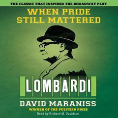 When Pride Still Mattered Audiobook, by David Maraniss