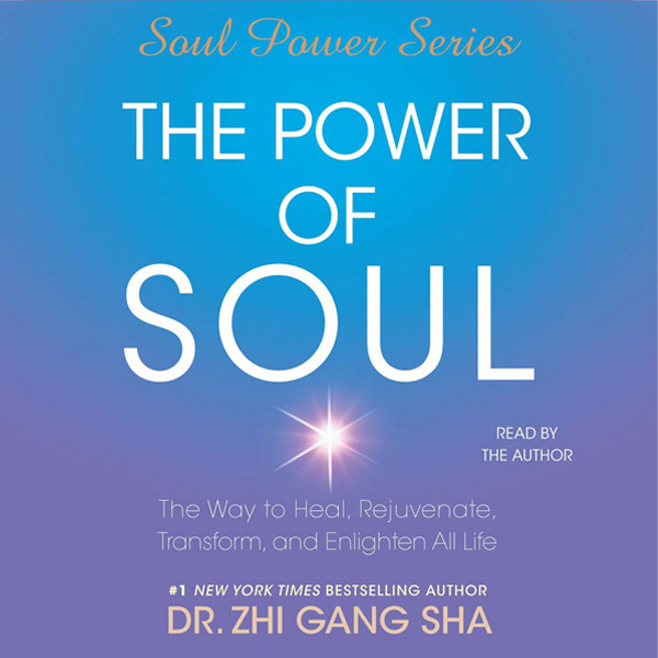 Printable The Power of Soul: The Way to Heal, Rejuvenate, Transform and Enlighten All Life Audiobook Cover Art