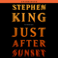 Just After Sunset: Stories Audiobook, by Stephen King