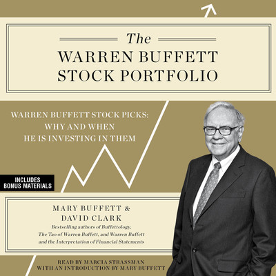 The Warren Buffett Stock Portfolio: Warren Buffetts Stock Picks: When and Why He Is Investing in Them Audiobook, by Mary Buffett