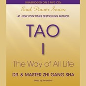 Tao I: The Way of All Life Audiobook, by Zhi Gang Sha, Dr. Zhi Gang Sha