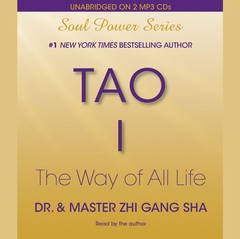 Tao I: The Way of All Life Audiobook, by Dr. Zhi Gang Sha