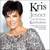 Kris Jenner … And All Things Kardashian, by Kris Jenner