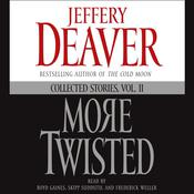 More Twisted: Collected Stories, Vol. II, by Jeffery Deaver