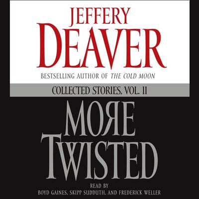 More Twisted: Collected Stories, Vol. II Audiobook, by Jeffery Deaver