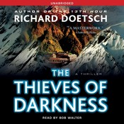 The Thieves of Darkness: A Thriller Audiobook, by Richard Doetsch