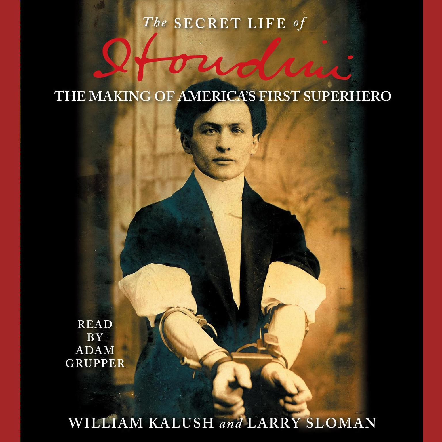 Printable The Secret Life of Houdini: The Making of America's First Superhero Audiobook Cover Art