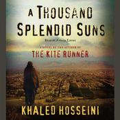 A Thousand Splendid Suns, by Khaled Hosseini